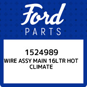 1524989 Ford Wire Assy Main 16ltr Hot Climate 1524989 New Genuine Oem Part