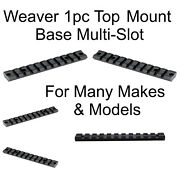 Weaver Aluminum 1pc Top Mount Bases Multi-slot For Many Makes And Models