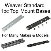 Weaver Standard 1 Pc Top Mount Bases For Many Rifle And Pistol Makes And Models