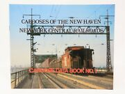 Caboose Data Book 1 Cabooses Of The New Haven And New York Central Railroads