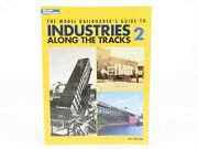 Model Railroader Guide To Industries Along The Tracks 2 By Jeff Wilson ©2006