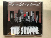"""The Shoppe - """"the Miles We Travel"""" Cd"""