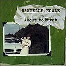 Danielle Howle - About To Burst Cd Free Shipping