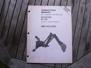 Ford Tractor New Holland Backhoe B-134 Owner Operators Manual W/ Assembly Info