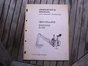 Ford Tractor New Holland Backhoe D-100 Owner Operator Manual Assembly Info