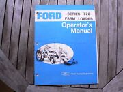 Ford Tractor 772 Farm Loader Owner Operator Manual Instruction Guide Set Up Book