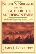Stoneand039s Brigade And The Fight For The Mcpherson Farm By James J. Dougherty