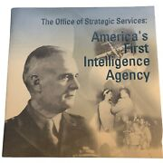 The Office Of Strategic Services America's First Intelligence Agency