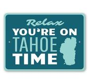 Relax Youand039re On Tahoe Time Lake House Sign Cabin Decor Lake Tahoe Metal Sign