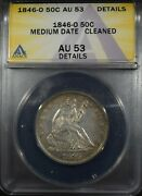 1846-o Med Date Liberty Seated Half Dollar Anacs Au53 Cleaned