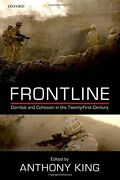 Frontline Combat And Cohesion In Twenty-first Century King 9780198719663