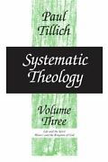 Systematic Theology, Volume 3 Life And The Spi, Tillich+=