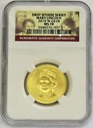 2010 W Gold 10 Spouse Mary Lincoln 1/2 Oz 3695 Minted Coin Ngc Mint State 70
