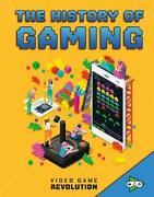Video Game Revolution The History Of Gaming, Schwartz 9781474788083=