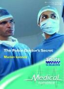 The Police Doctor's Secret Medical Romance S. By Marion Lennox