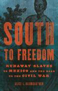 South To Freedom Runaway Slaves To Mexico And The Road To... Hardcover – 202...