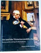 Art And The Victorian Middle Class Money And The Making Of Cultural Identity
