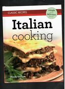 Classic Recipes Italian Cooking Recipes Cook Book Author Wendy Hobson New
