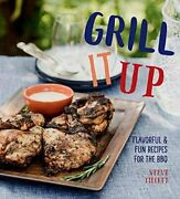 Grill It Up Flavorful And Fun Recipes For The Grill Tillett 9781423648536.