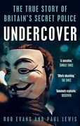 Undercover The True Story Of Britainand039s Secret Police By Lewis Evans New.