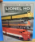 Greenbergand039s Guide To Lionel Ho Volume 1 1957 - 1966 By Horan And Rosa Hard Cover