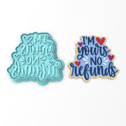 I'm Yours No Refunds Cookie Cutter And Stamp   Valentines Day Couple Relationship