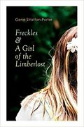 Freckles And A Girl Of The Limberlost....paperback 2020 Gene Stratton-porter