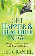 Get Happier And Healthier Now 7-steps To Improve Graniel..