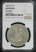 1875-cc Trade Dollar Ngc Au Details Cleaned