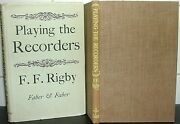 Playing The Recorders F F Rigby 1st Ed Musical Instrument Woodwind English Flute