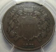 = 1872 Pcgs F12 Two Cent Piece Super Color And Details Free Shipping