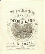 We Are Marching Down To Dixieand039s Land 1862 E W Locke Civil War Sheet Music