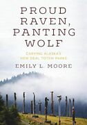Proud Raven, Panting Wolf Carving Alaska's New Deal Totem Parks By Moore New-.