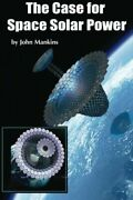 Case For Space Solar Power By John C. Mankins - Hardcover