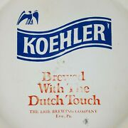 Koehler Beer Vintage 12 Round Serving Tray Brewed With The Dutch Touch Erie Pa
