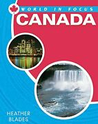 World In Focus Canada By Heather Blades