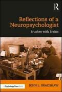 Reflections Of A Neuropsychologist By John L. Bradshaw Author