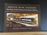 Story Of The Durham And Southern Railway Service With Courtesy By Dr Cary Franklin