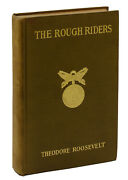 The Rough Riders By Theodore Roosevelt First Edition 1899 1st Printing