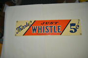 Ande Rooney Porcelain Sign - Just Whistle - 5 Cents
