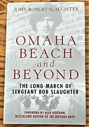 John Robert Slaughter / Omaha Beach And Beyond The Long March Signed 1st Ed 2007