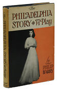 The Philadelphia Story Philip Barry First Edition 1st Printing 1939