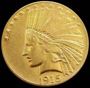 1915 Gold Us 10 Indian Head Eagle Coin About Uncirculated Condition