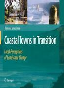 Coastal Towns In Transition Local Perceptions Of Landscape Change, Green-