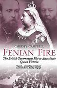 Fenian Fire The British Government Plot To Assassinate Queen Victoria By Chris
