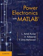 Power Electronics With Matlab By Kumar New 9781316642313 Fast Free Shipping