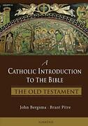 A Catholic Introduction To The Bible The Old Testament By Pitre, Bergsma New-,