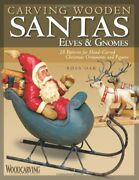 Carving Wooden Santas, Elves And Gnomes, Oar 9781565233836 Fast Free Shipping-,