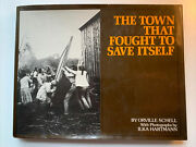 The Town That Fought To Save Itself By Orville Schell, 1st Edition, 1976, Hcdj