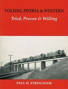 Toledo, Peoria And Western - By Paul H. Stringham -used Vg